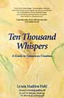 Ten Thousand Whispers: A Guide to Conscious Creation